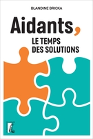 Aidants, le temps des solutions