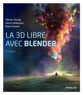 O.Saraja, H.Hebeisen, B.Fauret- La 3D libre avec Blender