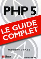 PHP 5 - Le guide complet
