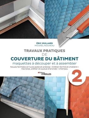 E.Mullard, M.Nouveau- Travaux pratiques de couverture du bâtiment - VOLUME 2
