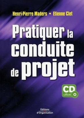 H.-P.Maders, E.Clet- Pratiquer la conduite de projet