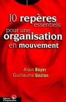 Alain Boyer, Guillaume Gozlan - 10 repères essentiels pour une organisation en mouvement