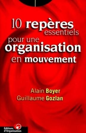 Alain Boyer, Guillaume Gozlan- 10 repères essentiels pour une organisation en mouvement
