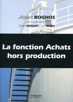 Robert Boghos, Olivier Menuet, Luc Mora - La fonction achats hors production