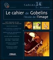 M.Da Cunha Lopes, S.-P.Andriveau, Y.Avenati, H.Barbereau, L.Clichy, I.-A.Rödiger, O.Cotte, J.-P.Dagnet, D.Richier, C.Hardoüin, F.Masseria, O.Ducout, C.Lamotte, J.Longavesne, F.Duval, J.-F.Ziegelmeyer, M.Martinet, N.Cazaux - Le cahier de Gobelins l'école de l'image