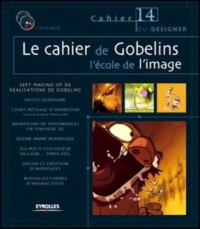 M.Da Cunha Lopes, S.-P.Andriveau, Y.Avenati, H.Barbereau, L.Clichy, I.-A.Rödiger, O.Cotte, J.-P.Dagnet, D.Richier, C.Hardoüin, F.Masseria, O.Ducout, C.Lamotte, J.Longavesne, F.Duval, J.-F.Ziegelmeyer, M.Martinet, N.Cazaux- Le cahier de Gobelins l'école de l'image