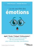 C.Marciano, M.Pecqueur - La vie secrète des émotions