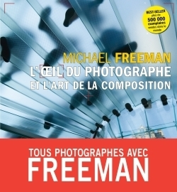 L'oeil du photographe et l'art de la composition