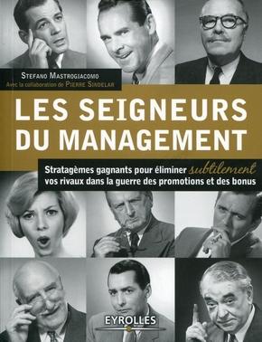 Pierre Sindelar, Stefano Mastrogiacomo- Les seigneurs du management