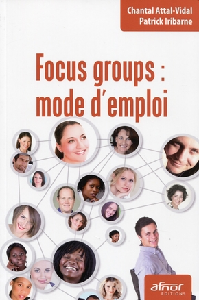 Focus groups : mode d'emploi
