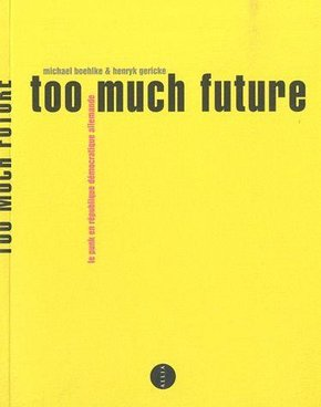 Too much future