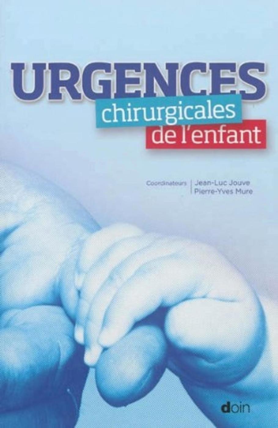 Urgences Chirurgicales De L Enfant Jean Luc Jouve Pierre Yves Librairie Eyrolles