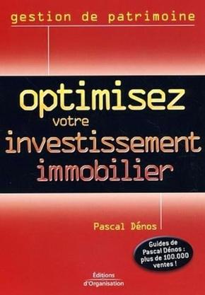 P.Dénos- Optimisez votre investissement immobilier