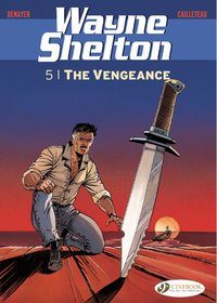 Wayne shelton - Tome 5 the vengeance