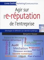 Rosoor, Benjamin - Agir sur l'e-réputation de l'entreprise