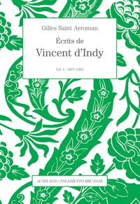 Écrits de vincent d'indy volume 1