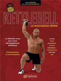 Kettebell, la musculation ultime