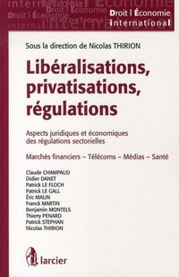 Libéralisations, privatisations, régulations