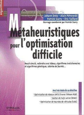 Johann Dréo, Alain Pétrowski, Patrick Siarry, Éric D. Taillard- Métaheuristiques pour l'optimisation difficile