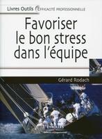 Gérard Rodach - Favoriser le bon stress dans l'équipe