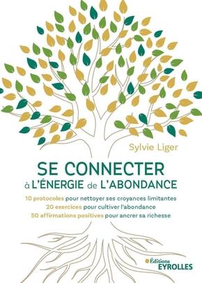 S.Liger- Se connecter à l'énergie de l'abondance