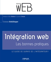 C.Schillinger - Integration web. les bonnes pratiques. le guide de survie del'integrateur !