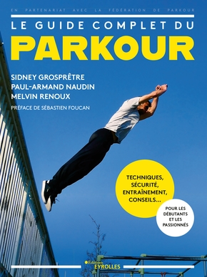 S.Grosprêtre, P.-A.Naudin, M.Renoux- Le guide complet du parkour