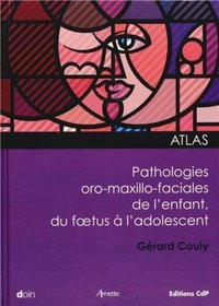 Atlas des pathologies oro-maxillo-faciales de l'enfant