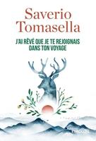 S.Tomasella - J'ai rêvé que je te rejoignais dans ton voyage