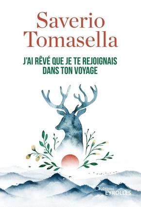 S.Tomasella- J'ai rêvé que je te rejoignais dans ton voyage