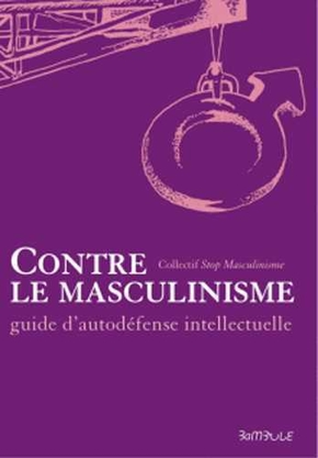 Contre le masculinisme - guide d'auto-défense intellectuelle