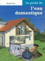 Brigitte Vu - Le guide de l'eau domestique
