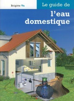 Brigitte Vu- Le guide de l'eau domestique