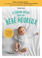 G.Ford - Le grand guide pour un bébé heureux