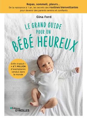 G.Ford- Le grand guide pour un bébé heureux
