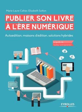 M.-L.Cahier, E.Sutton- Publier son livre à l'ère numérique