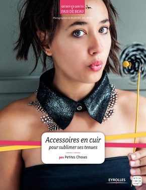 Petites Choses- Accessoires en cuir pour sublimer ses tenues