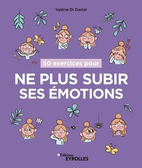 V.Di Daniel- 50 exercices pour ne plus subir ses émotions