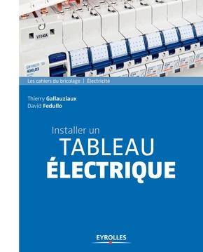 D.Fedullo, T.Gallauziaux- Installer un tableau électrique