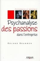 Michael Laine - Psychanalyse des passions dans l'entreprise