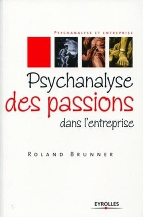 Michael Laine- Psychanalyse des passions dans l'entreprise