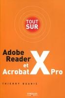 Thierry Buanic - Tout sur adobe reader x et acrobat x pro