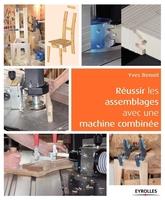 Y.Benoit - Réussir les assemblages avec une machine combinée