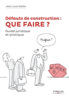 Défauts de construction : que faire ?