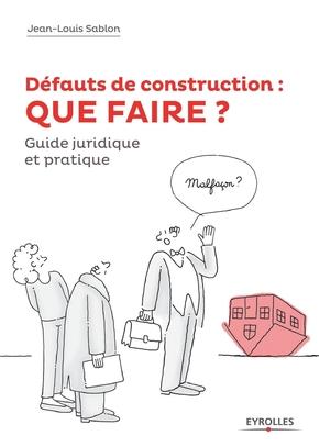 J.-L.Sablon- Défauts de construction : que faire ?