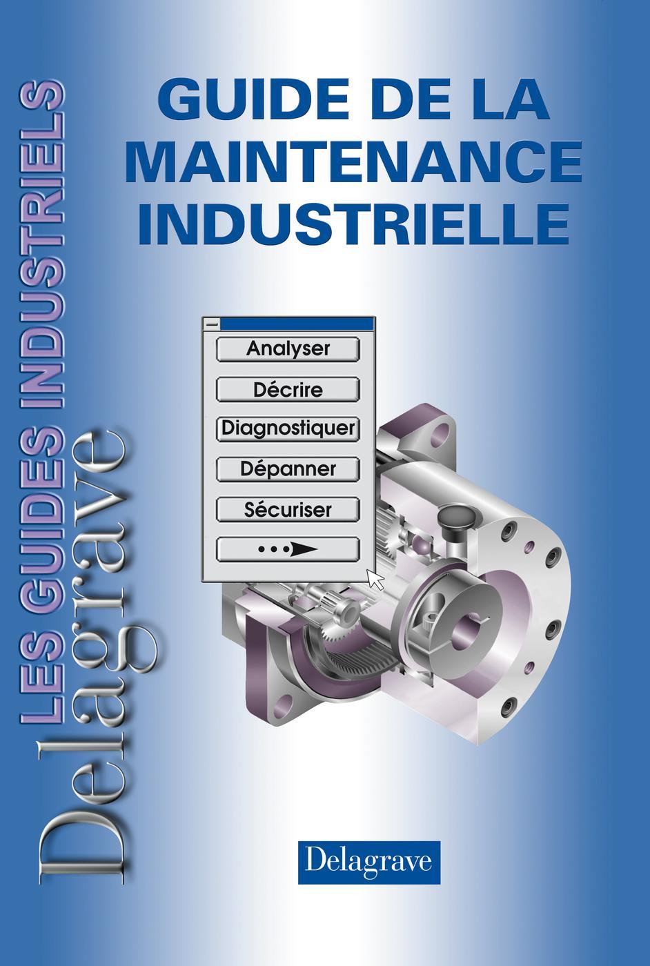 Guide De La Maintenance Industrielle P Denis P Boye A Librairie Eyrolles
