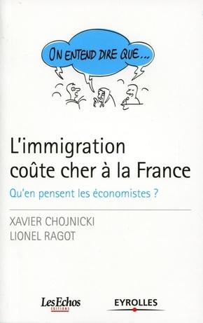 Xavier Chojnicki, Lionel Ragot- L'immigration coûte cher à la france