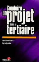 H.-P.Maders, P.Lemaitre - Conduire un projet dans le tertiaire