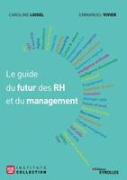 E.Vivier, C.Loisel - Le guide du futur des RH et du management