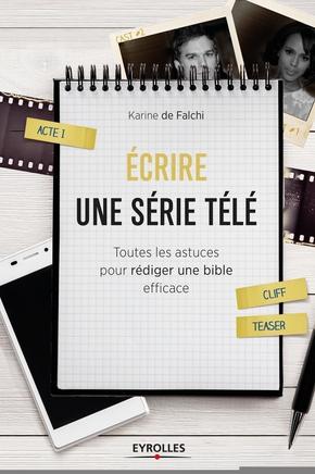 K.de Falchi- Ecrire une série télé